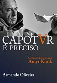 Capotar é preciso: Gestão de projetos com Amyr Klink