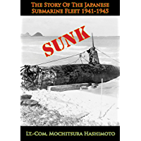Sunk: The Story Of The Japanese Submarine Fleet 1941-1945