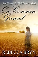 On Common Ground (For Their Country's Good Book 3) Kindle Edition