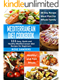 Mediterranean Diet Cookbook: 111 Easy, Quick and Healthy Mediterranean Diet Recipes for Beginners: Healthy and Fast Meals with 30 Day Recipe Meal Plan For Whole Family