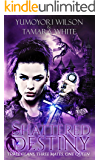 Shattered Destiny (Reclaiming The Throne Book 1)