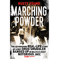Marching Powder: A True Story of a British Drug Smuggler In a Bolivian Jail (The Pan Real Lives Series Book 6)