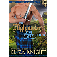The Highlander's Hellion (The Sutherland Legacy Book 3)