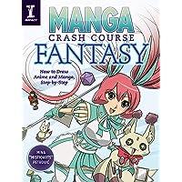 Manga Crash Course Fantasy: How to Draw Anime and Manga Step by Step