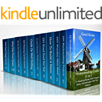 Homesteading Crafts 11 in 1: 11 Amazing Books With Projects Every Homesteader Will Find Helpful (English Edition)