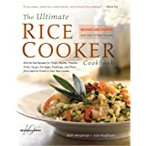 The Ultimate Rice Cooker Cookbook: 250 No-Fail Recipes for Pilafs, Risottos, Polenta, Chilis, Soups, Porridges, Puddings, and