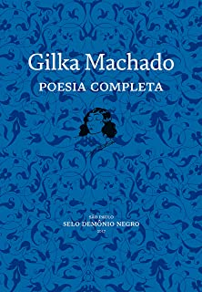 Gilka Machado. Poesia Completa