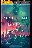 Machine Metal Magic: Gay Sci-Fi Romance (Mind + Machine Book 1)