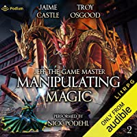 Manipulating Magic: Jeff the Game Master, Book 2