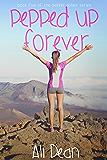 Pepped Up Forever (Pepper Jones Book 5)