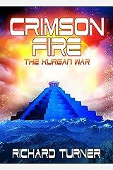 Crimson Fire (The Kurgan War Book 8) Kindle Edition