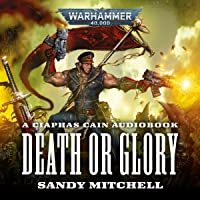 Ciaphas Cain: Death or Glory: Ciaphas Cain: Warhammer 40,000, Book 4