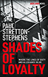 Shades of Loyalty (A Jack Jago Thriller - Book # 2)