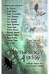 Anthology Askew Volume 005: Fantastically Askew (Askew Anthologies Book 5) Kindle Edition