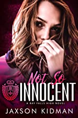 NOT SO Innocent (Bay Falls High Book 4) Kindle Edition