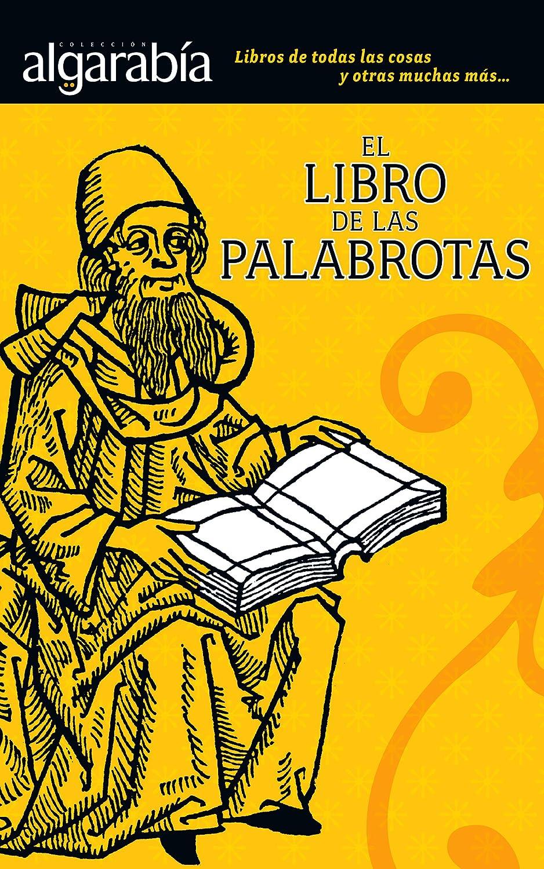 El libro de las palabrotas (Colección Algarabía) eBook: Algarabía ...