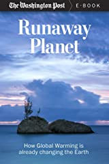 Runaway Planet: How Global Warming is Already Changing the Earth (Kindle Single) Kindle Edition