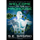 Welcome to the Madhouse: A Medical Space Station Thriller (The Grace Lord Series Book 1) (English Edition)
