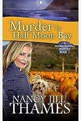 Murder in Half Moon Bay: A Jillian Bradley Mystery, Book 1 Kindle Edition