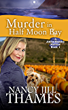 Murder in Half Moon Bay: A Jillian Bradley Mystery Book 1: (Jillian Bradley Christian Cozy with Suspense Mysteries Series Book 1)