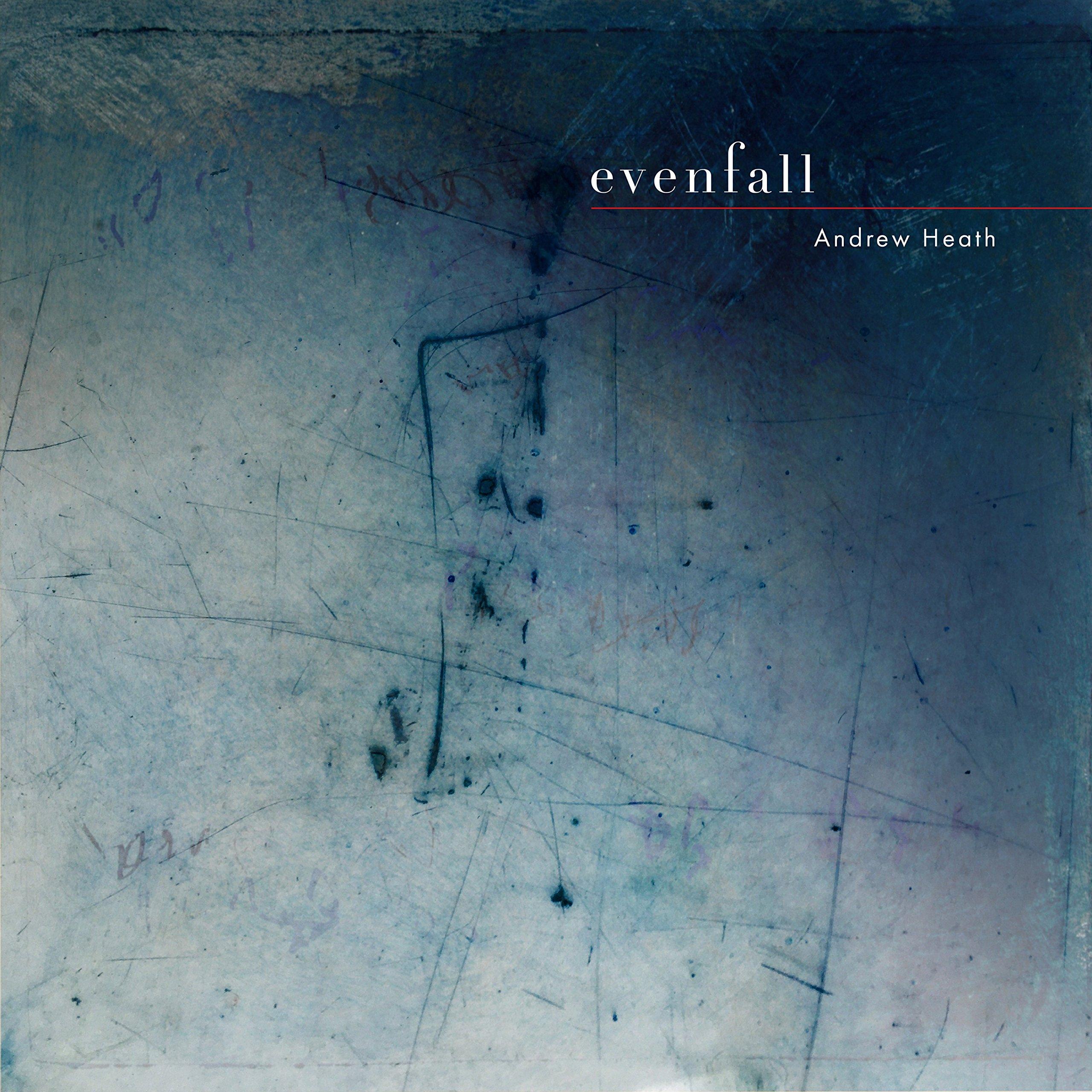 CD : Andrew Heath - Evenfall (CD)