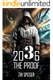 2036 The Proof: A Thrilling Science Fiction Novel (English Edition)