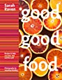 Good Good Food: Recipes to Help You Look, Feel and Live Well