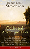 Collected Adventure Tales (Illustrated Edition): Treasure Island, Kidnapped, Catriona, The Wrecker, The Ebbe-Tide, St…