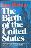 The Birth of the United States: What Happened During the First Four Days of July, 1776