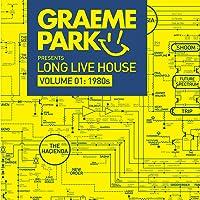 Graeme Park Presents Long Live House Vol. 1: 1980s