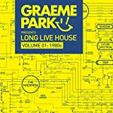 Graeme Park Presents Long Live House Vol. 1: 1980s