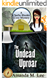 The Undead Uproar (A Charlie Rhodes Cozy Mystery Book 5)