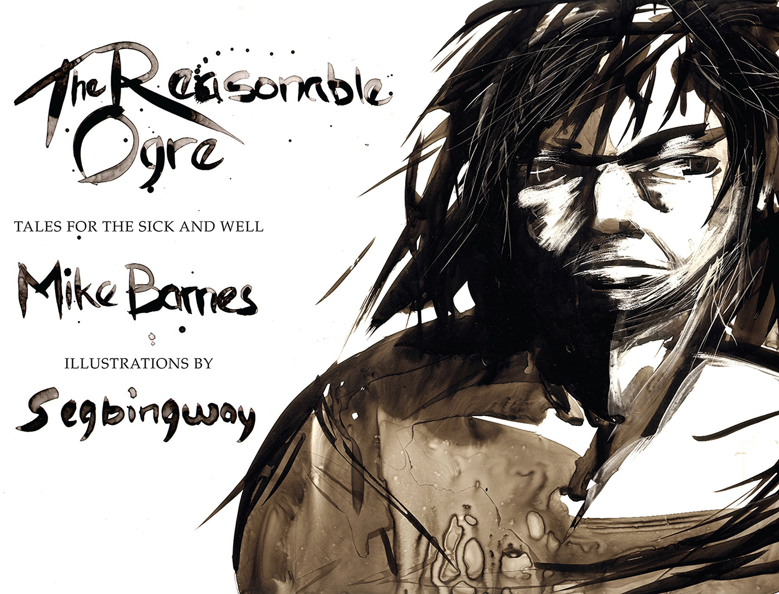 Read Online The Reasonable Ogre: Tales for the Sick and Well ebook