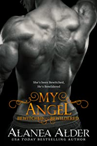 My Angel (Bewitched and Bewildered Book 9)