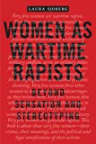 Women as Wartime Rapists: Beyond Sensation and Stereotyping (Perspectives on Political Violence)