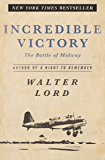 Incredible Victory: The Battle of Midway (Classics of War)
