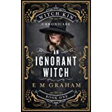 An Ignorant Witch (Witch Kin Chronicles Book 1)