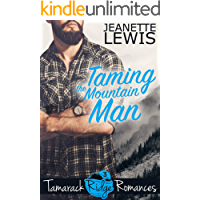 Taming the Mountain Man (Tamarack Ridge Romances Book 3)