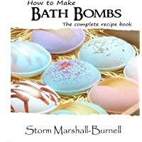How to Make Bath Bombs: The Complete Recipe Book: Get Some Fizz in Your Life, Step-By-Step Beginners Guide
