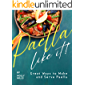 Paella-Like It!: Great Ways to Make and Serve Paella