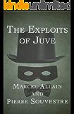 The Exploits of Juve (The Fantômas Novels Book 2)