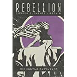 Rebellion (Divided Elements Book 2)