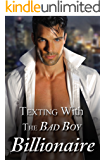 Texting With The Bad Boy Billionaire: BILLIONAIRE ROMANCE: (Billionaire BBW Online Dating Romance) (New Adult Contemporary Romance)