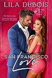 San Francisco Love: Billionaire Dom Secret Society Club Romance: San Francisco Trilogy, Part Three (Orchid Club Book 3)