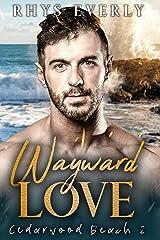 Wayward Love: A grumpy/sunshine small town romance (Cedarwood Beach Book 2) Kindle Edition