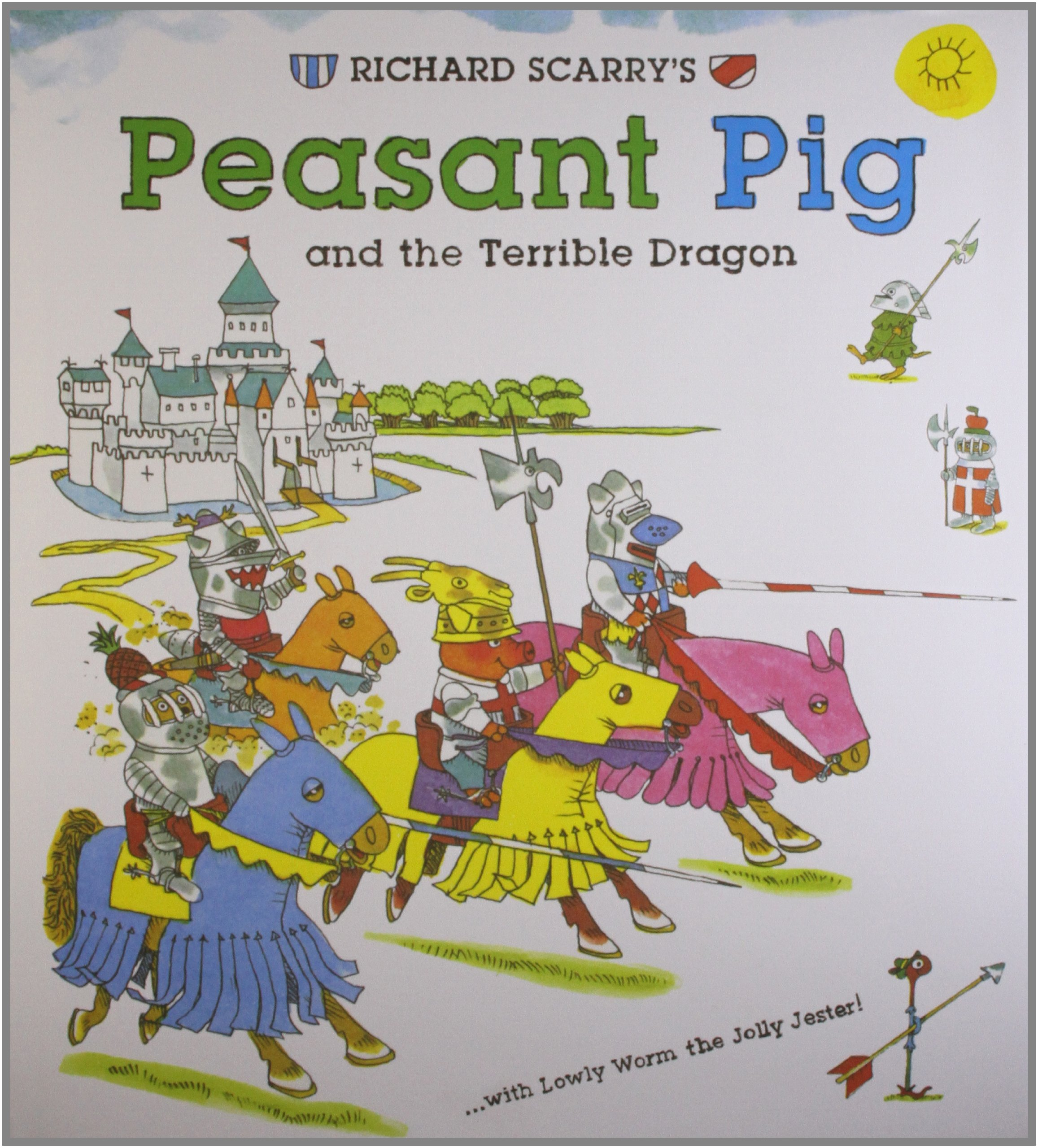 Richard Scarry's Peasant Pig and the Terrible Dragon: With Lowly Worm the Jolly Jester! pdf epub