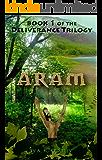 ARAM (Deliverance Trilogy Book 1)