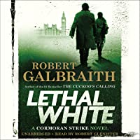 Lethal White: A Cormoran Strike Novel