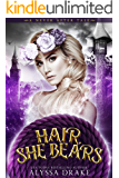 Hair, She Bears: A Dark and Twisted Rapunzel Retelling (A Never After Tale)