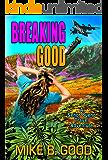 Breaking Good: A Señor Bueno Travel Adventure